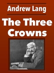 The Three Crowns ebook by Andrew Lang