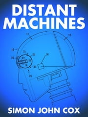 Distant Machines ebook by Simon John Cox