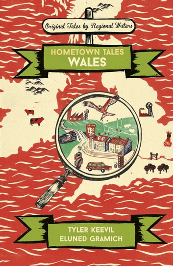 Hometown Tales: Wales ebook by Tyler Keevil,Eluned Gramich