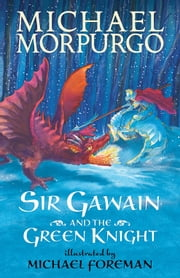 Sir Gawain and the Green Knight ebook by MIchael Morpurgo,Michael Foreman