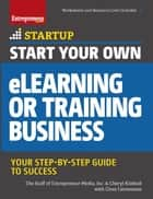 Start Your Own eLearning or Training Business ebook by The Staff of Entrepreneur Media,Ciree Linsenmann