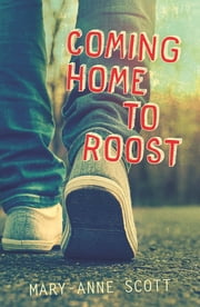 Coming Home to Roost ebook by Mary-anne Scott