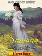 Mail Order Bride: Summer - Brides For All Seasons, #2 ebook by Sierra Rose