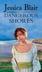 Dangerous Shores ebook by Jessica Blair