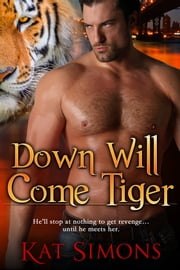 Down Will Come Tiger ebook by Kat Simons