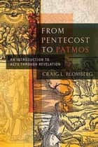 From Pentecost to Patmos ebook by Craig L. Blomberg