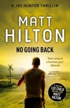 No Going Back - Joe Hunter: Book Seven ebook by Matt Hilton