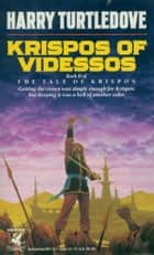 Krispos of Videssos (The Tale of Krispos, Book Two) ebook by Harry Turtledove
