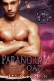 Paranormal Payload ebook by Mandy M. Roth