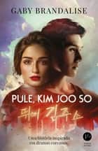 Pule, Kim Joo So ebook by Gaby  Brandalise