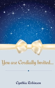 You Are Cordially Invited... ebook by Cynthia Robinson