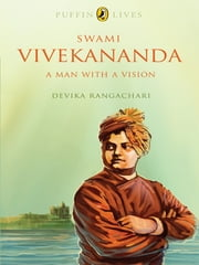 Swami Vivekananda - A Man with a Vision ebook by Devika Rangachari