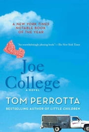 Joe College - A Novel ebook by Tom Perrotta