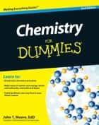Chemistry For Dummies ebook by John T. Moore