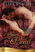 Draped in Plaid - Highland Bound, #7 ebook by Eliza Knight