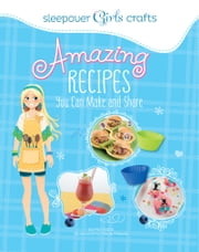 Awesome Recipes You Can Make and Share ebook by Mari Bolte,Maria Paula Franco