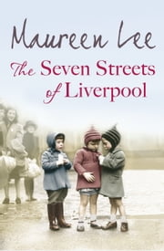 The Seven Streets of Liverpool ebook by Maureen Lee