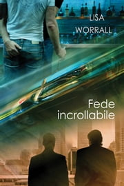 Fede incrollabile ebook by Lisa Worrall, Ernesto Pavan