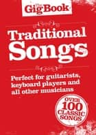 The Gig Book: Traditional Songs ebook by Wise Publications