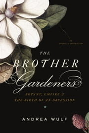 The Brother Gardeners ebook by Andrea Wulf