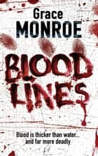 Blood Lines ebook by Grace Monroe
