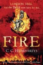 Fire ebook by C.C. Humphreys