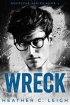 Wreck: Hawke ebook by Heather C. Leigh