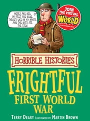 Horrible Histories: Frightful First World War ebook by Terry Deary