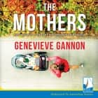 The Mothers audiobook by Genevieve Gannon