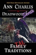 Fatal Traditions - A Short Story from the Deadwood Humorous Mystery Series ebook by Ann Charles