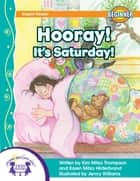 Hooray! It's Saturday! ebook by Kim Mitzo Thompson, Karen Mitzo Hilderbrand, Jenny Williams,...