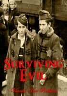 Surviving Evil (mystery - thriller - suspense - crime) ebook by Vianka Van Bokkem