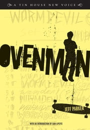 Ovenman: A Novel ebook by Jeff Parker,Sam Lipsyte
