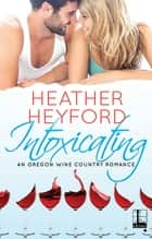 Intoxicating ekitaplar by Heather Heyford