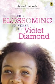 The Blossoming Universe of Violet Diamond ebook by Brenda Woods