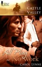 All Play & No Work ebook by Carol Lynne