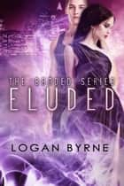 Eluded (Banded 2) - Banded, #2 ebook by Logan Byrne