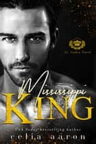 Mississippi King ebook by Celia Aaron