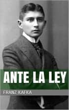 Ante la ley ebook by Franz Kafka
