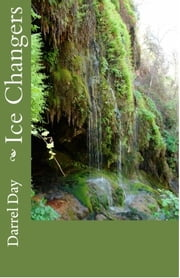 Ice Changers ebook by Darrel Day
