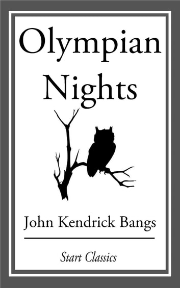Olympian Nights ebook by John Kendrick Bangs