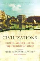 Civilizations ebook by Felipe Fernandez-Armesto