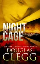 Night Cage ebook by Douglas Clegg