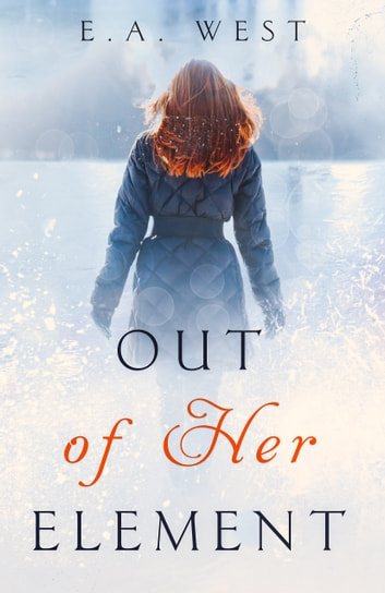 Out of Her Element ebook by E.A. West