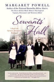 Servants' Hall - A Real Life Upstairs, Downstairs Romance ebook by Margaret Powell