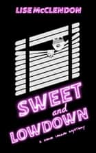 Sweet and Lowdown ebook by Lise McClendon