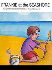 Frankie at the Seashore ebook by Robert Gumpertz
