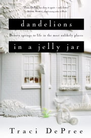 Dandelions in a Jelly Jar ebook by Traci DePree