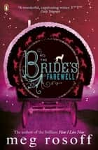 The Bride's Farewell ebook by Meg Rosoff