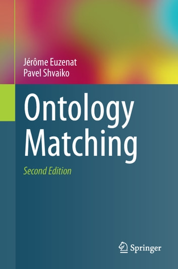 Ontology Matching ebook by Jérôme Euzenat,Pavel Shvaiko